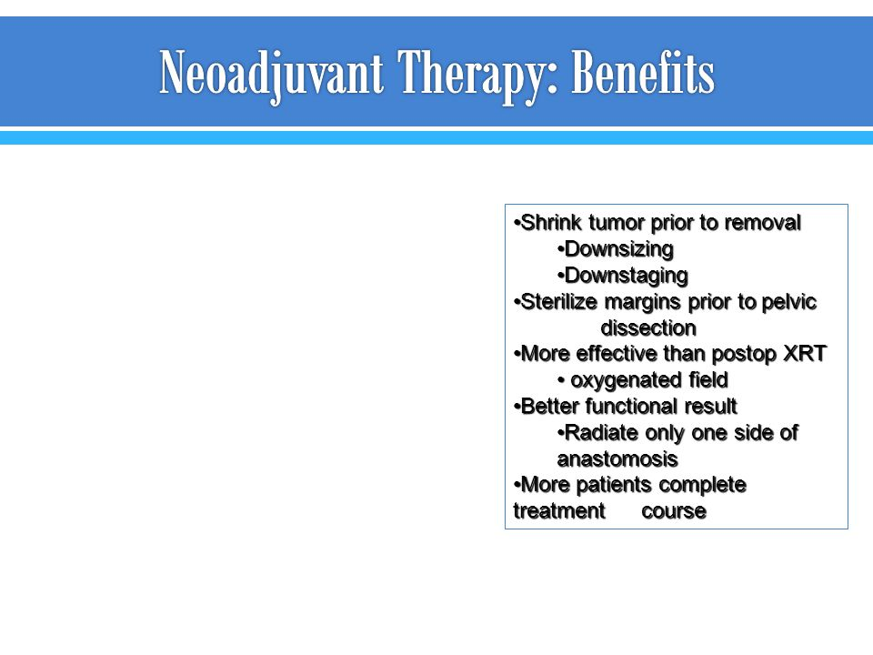 Neoadjuvant Therapy: Benefits