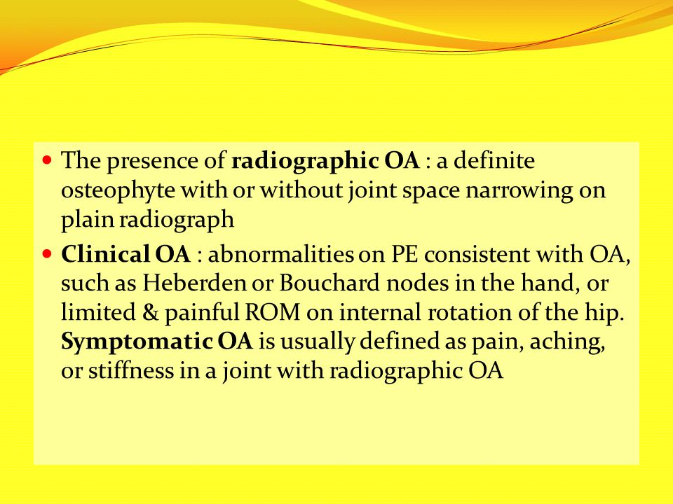 The presence of radiographic OA : a definite osteophyte with or without joint space narrowing on plain radiograph