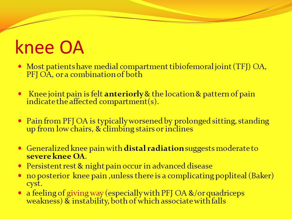 knee OA Most patients have medial compartment tibiofemoral joint (TFJ) OA, PFJ OA, or a combination of both.