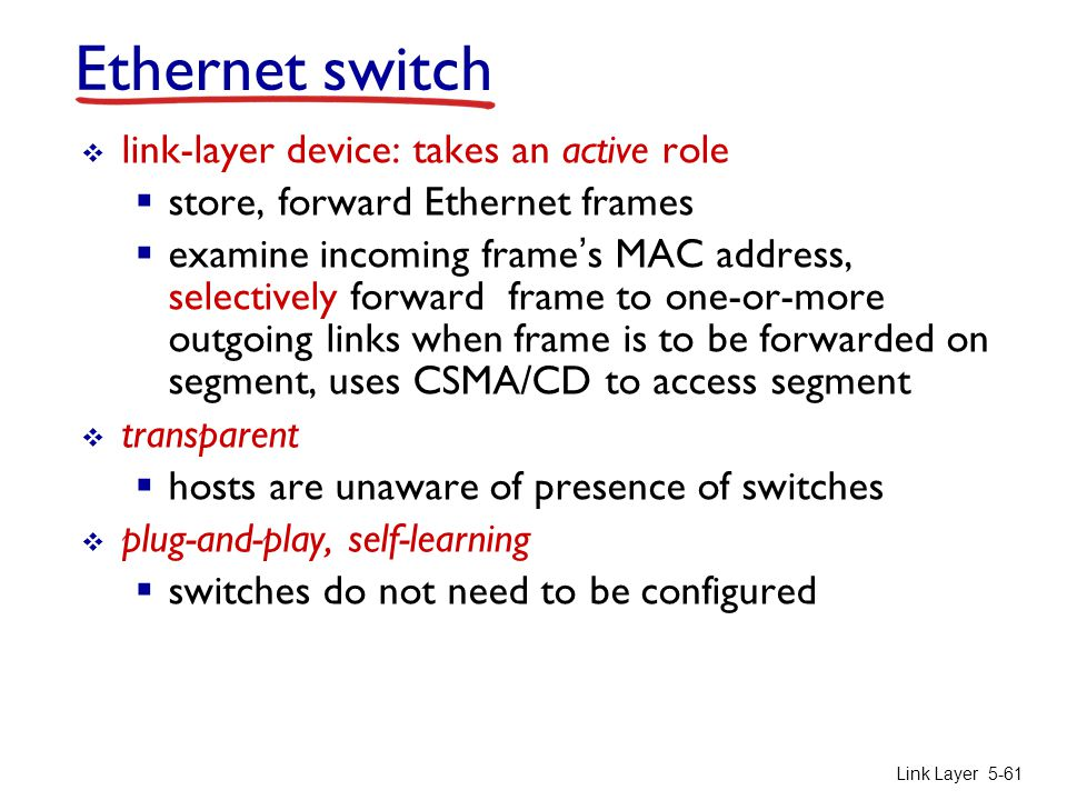 Ethernet switch link-layer device: takes an active role
