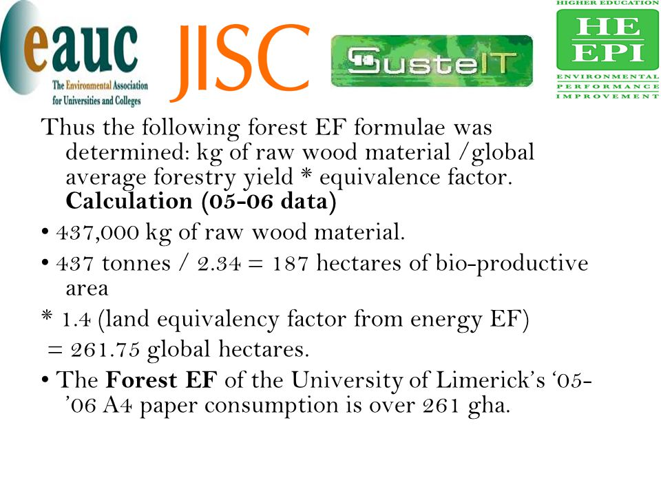 Thus the following forest EF formulae was determined: kg of raw wood material /global average forestry yield * equivalence factor. Calculation (05-06 data)