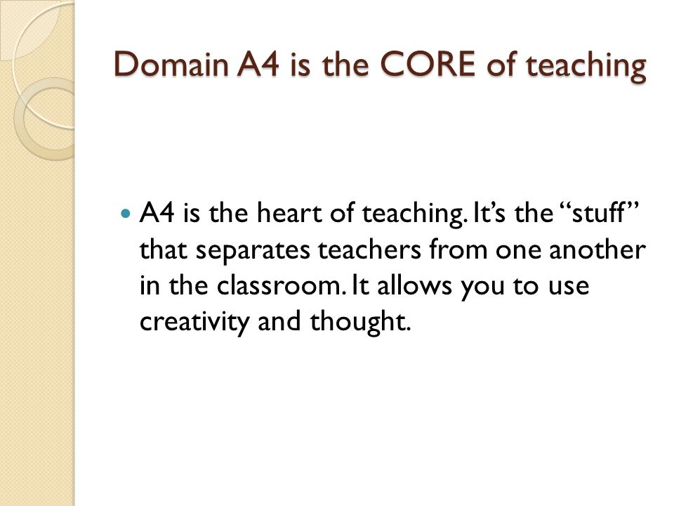 Domain A4 is the CORE of teaching