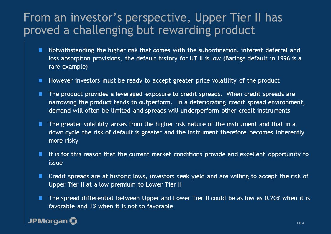 The international investor base for Upper Tier II is extremely broad and well-developed