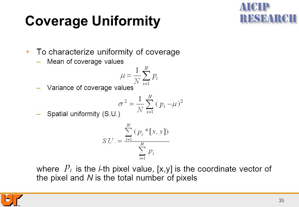 Coverage Uniformity To characterize uniformity of coverage