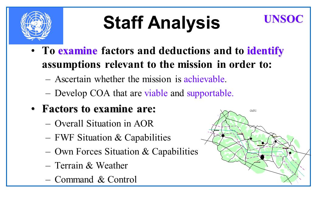 Staff Analysis UNSOC. To examine factors and deductions and to identify assumptions relevant to the mission in order to: