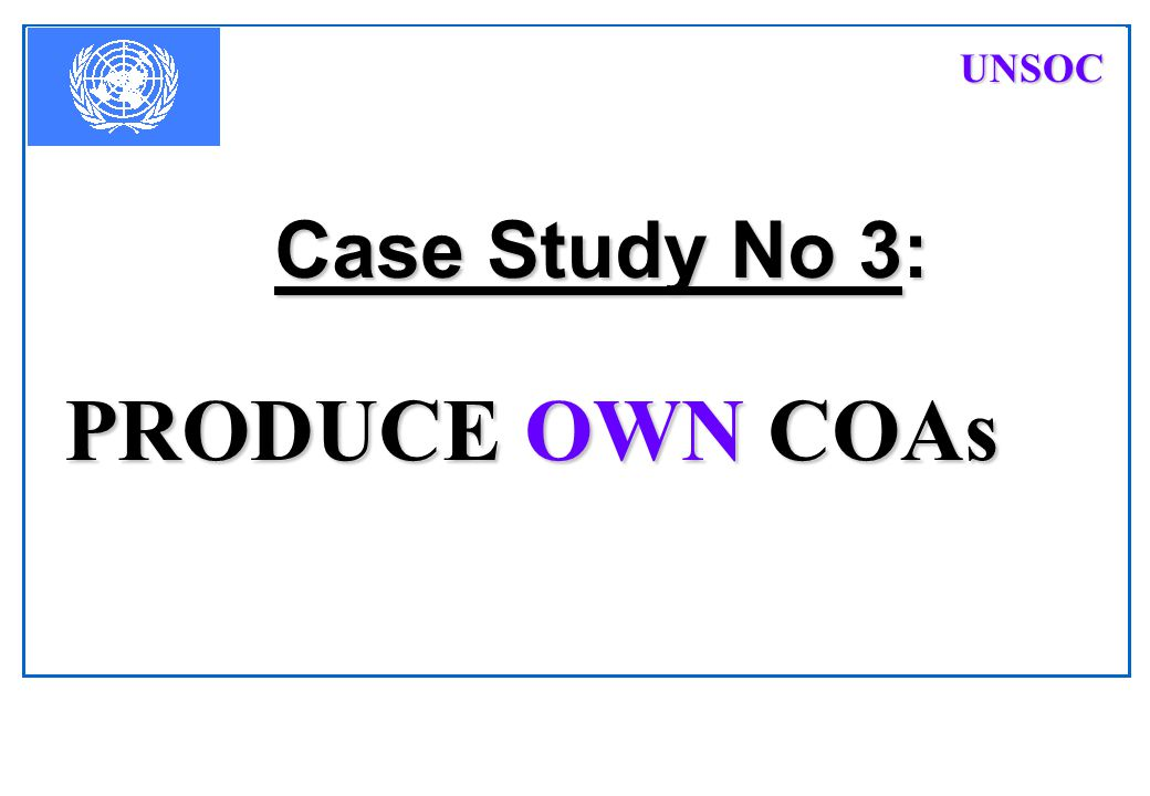 PfPSOC 2017-04-11 Case Study No 3: PRODUCE OWN COAs UNSOC