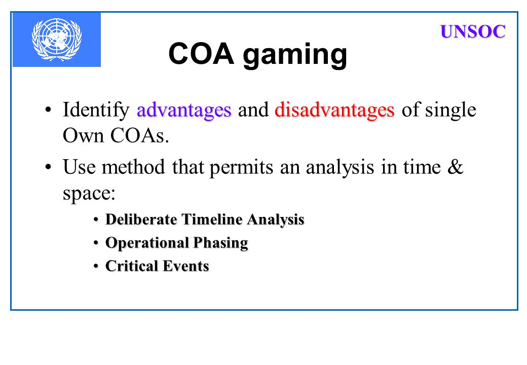 COA gaming Identify advantages and disadvantages of single Own COAs.