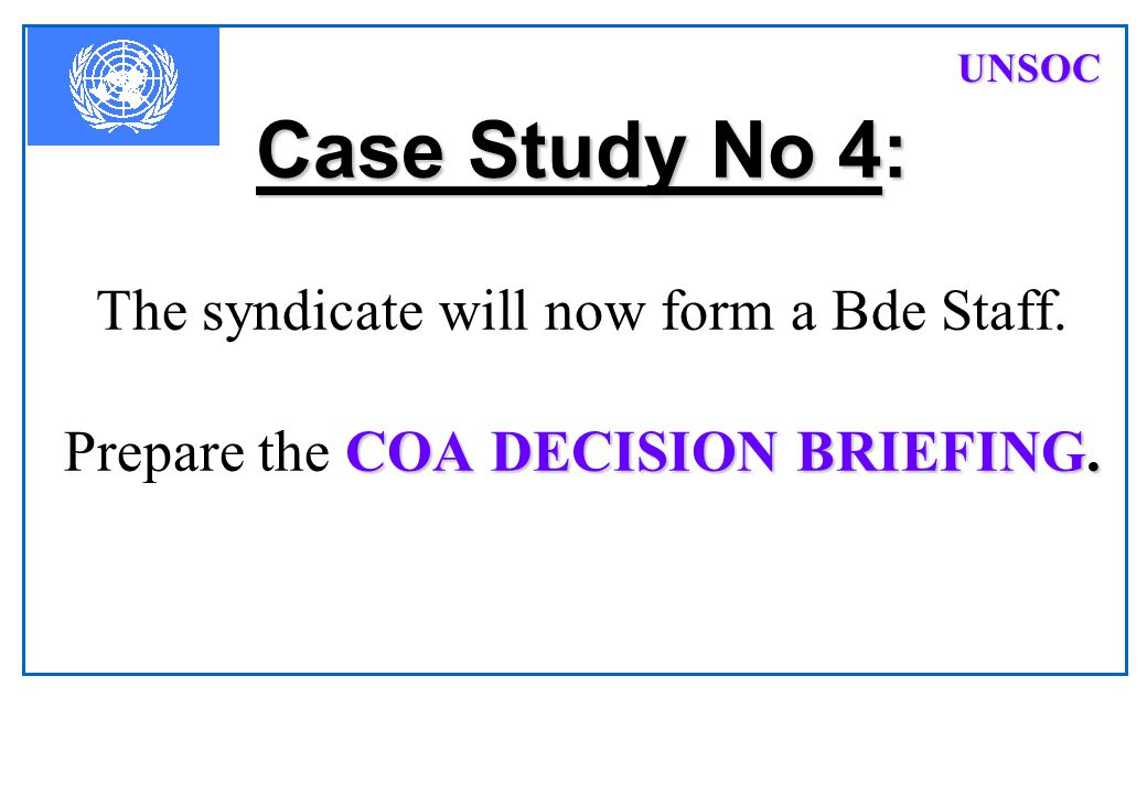 PfPSOC 2017-04-11. UNSOC. Case Study No 4: The syndicate will now form a Bde Staff.