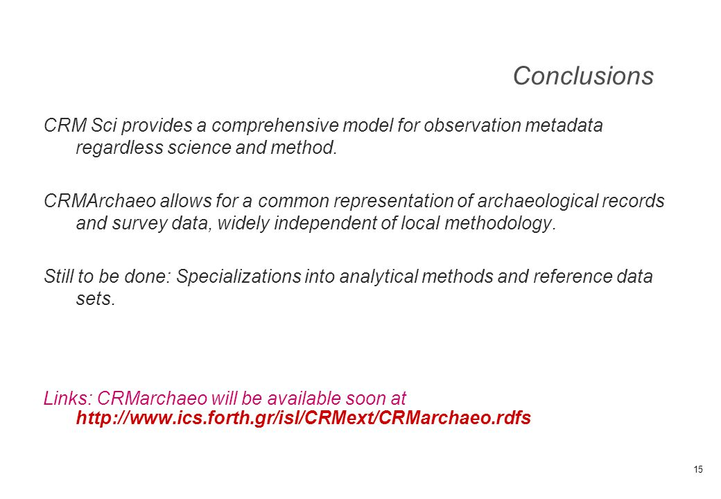Conclusions CRM Sci provides a comprehensive model for observation metadata regardless science and method.
