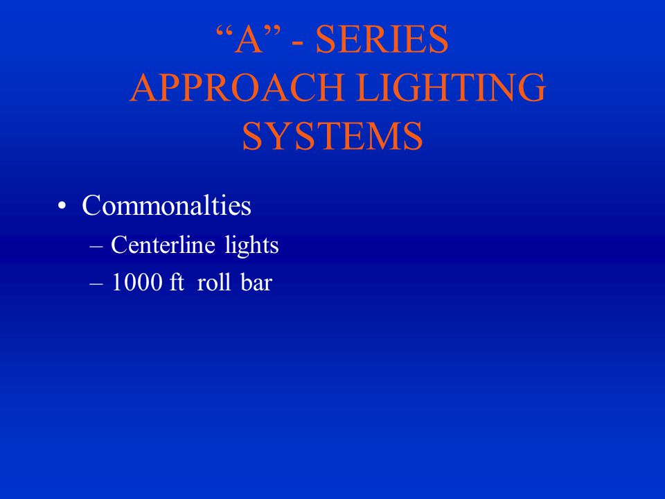 A - SERIES APPROACH LIGHTING SYSTEMS