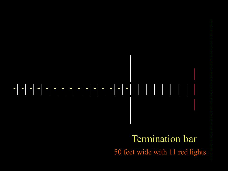 Termination bar 50 feet wide with 11 red lights