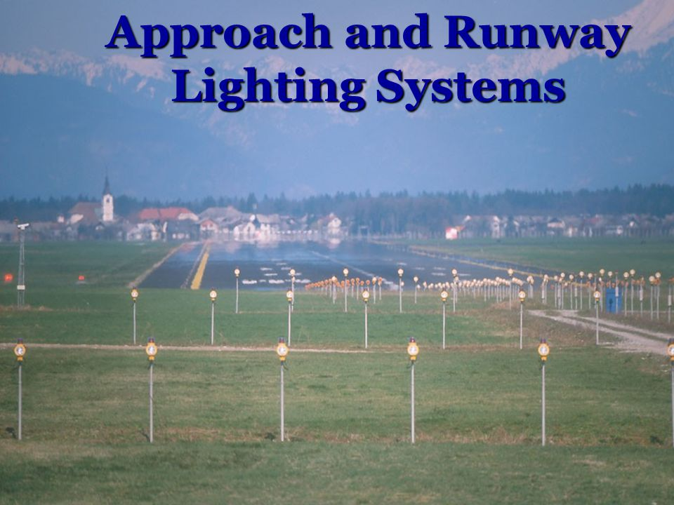 Approach and Runway Lighting Systems