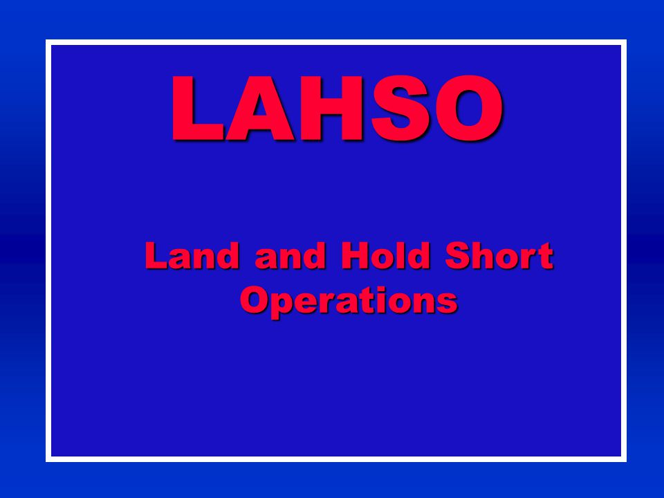 Land and Hold Short Operations