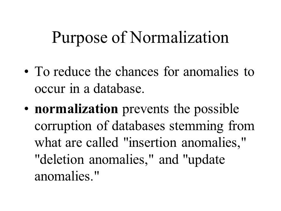 Purpose of Normalization
