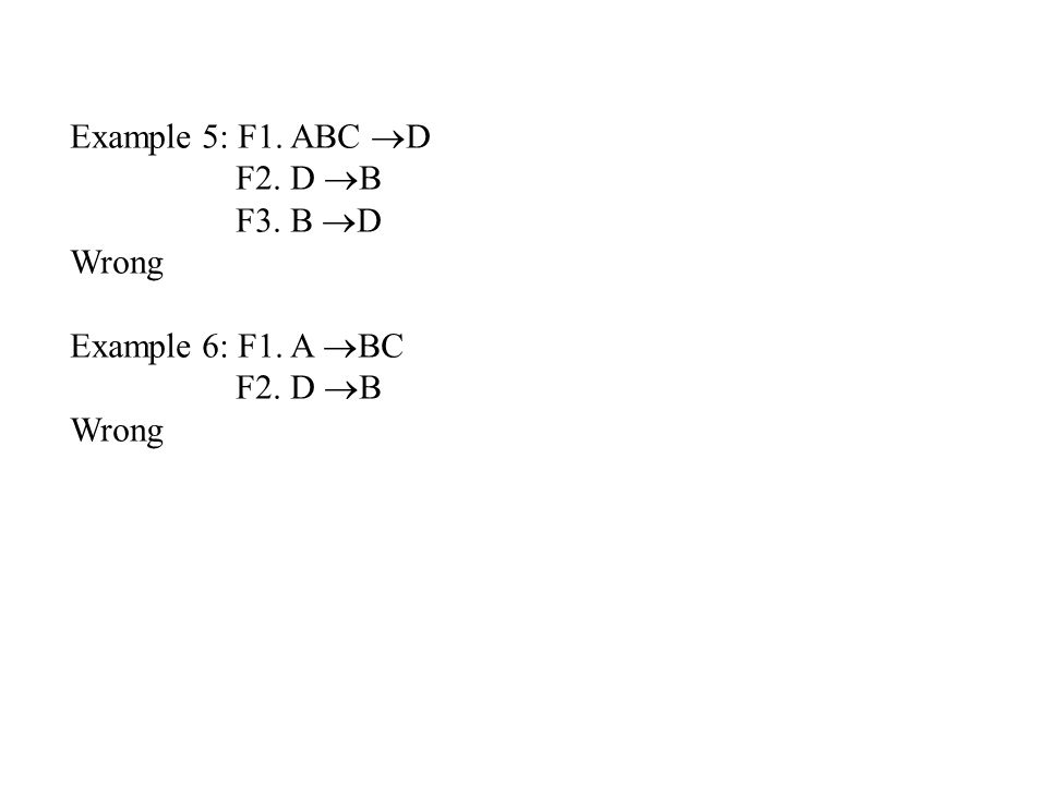 Example 5: F1. ABC D F2. D B F3. B D Wrong Example 6: F1. A BC