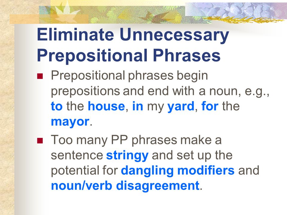Eliminate Unnecessary Prepositional Phrases