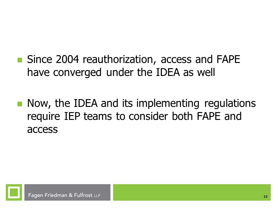 Since 2004 reauthorization, access and FAPE have converged under the IDEA as well
