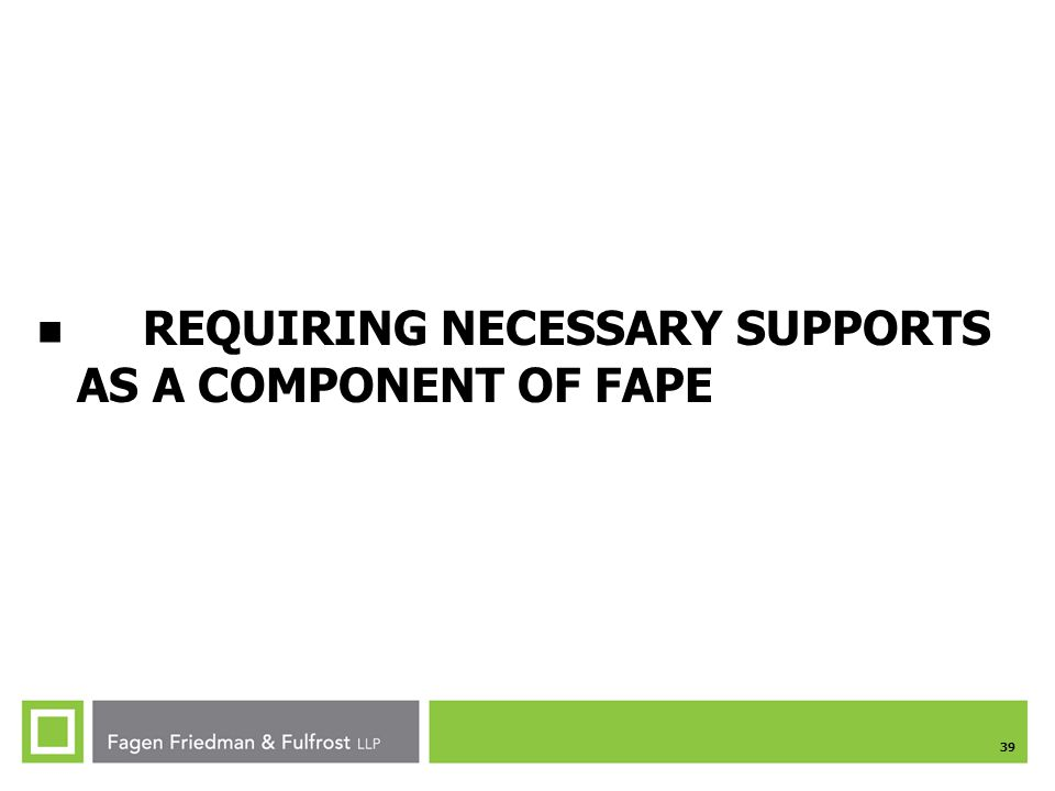 REQUIRING NECESSARY SUPPORTS AS A COMPONENT OF FAPE