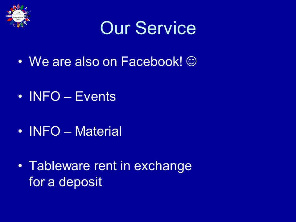 Our Service We are also on Facebook!  INFO – Events INFO – Material