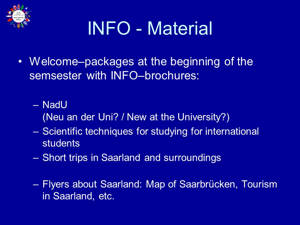 INFO - Material Welcome–packages at the beginning of the semsester with INFO–brochures: NadU (Neu an der Uni / New at the University )
