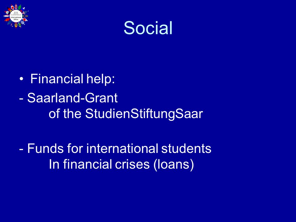 Social Financial help: - Saarland-Grant of the StudienStiftungSaar