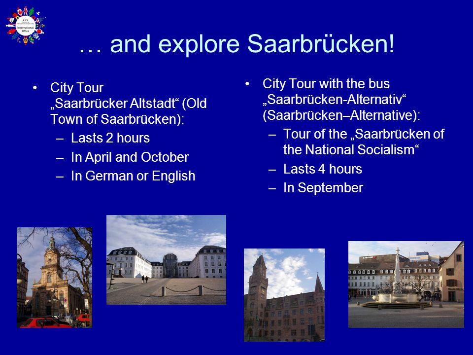 … and explore Saarbrücken!