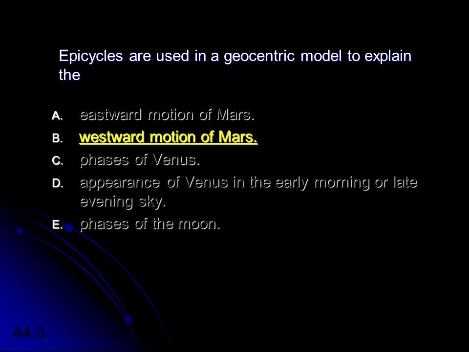 Epicycles are used in a geocentric model to explain the