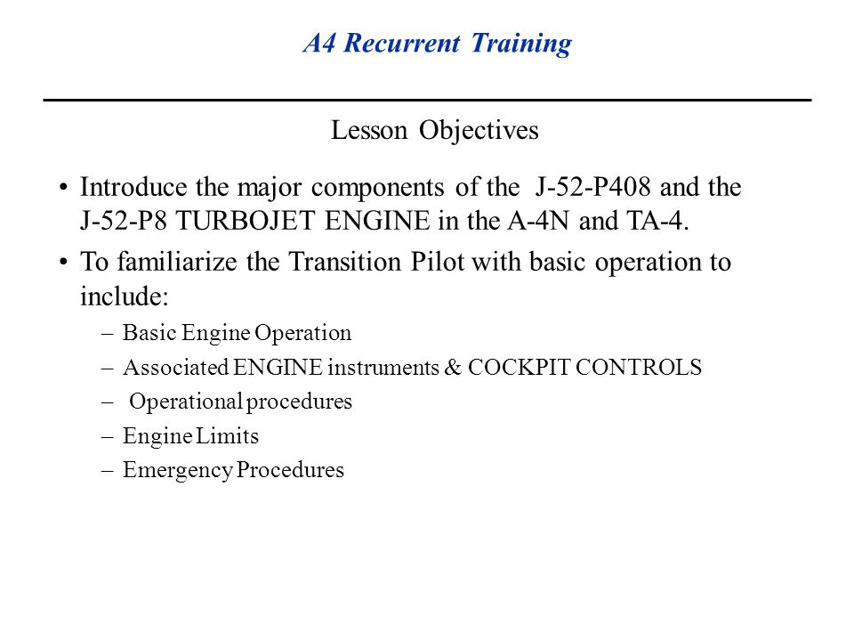 To familiarize the Transition Pilot with basic operation to include: