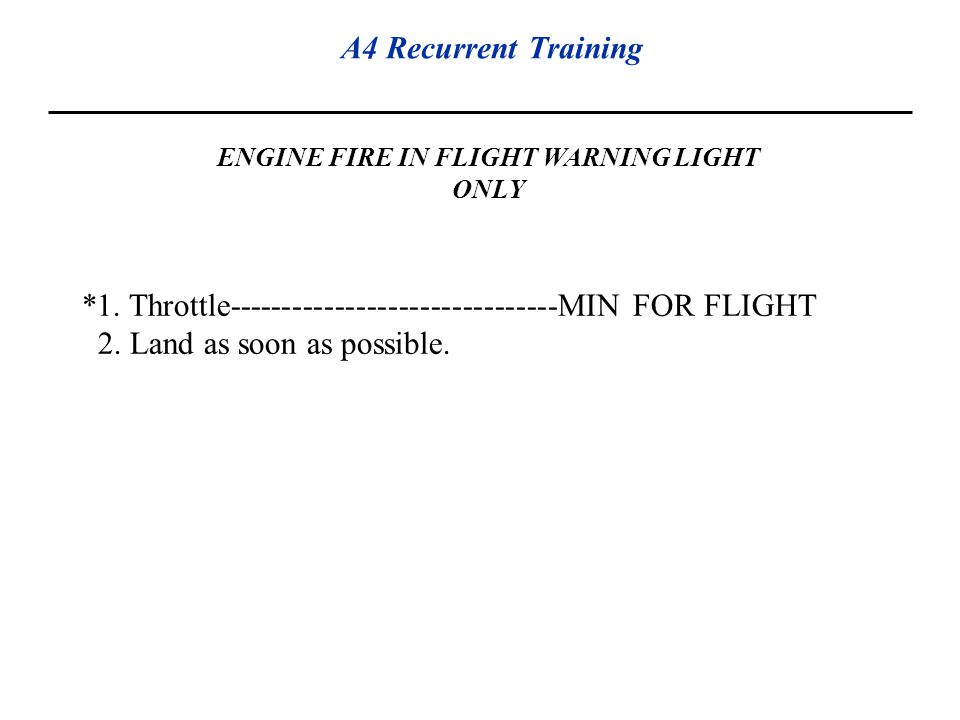 ENGINE FIRE IN FLIGHT WARNING LIGHT ONLY