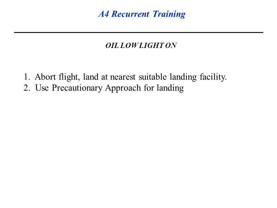1. Abort flight, land at nearest suitable landing facility.