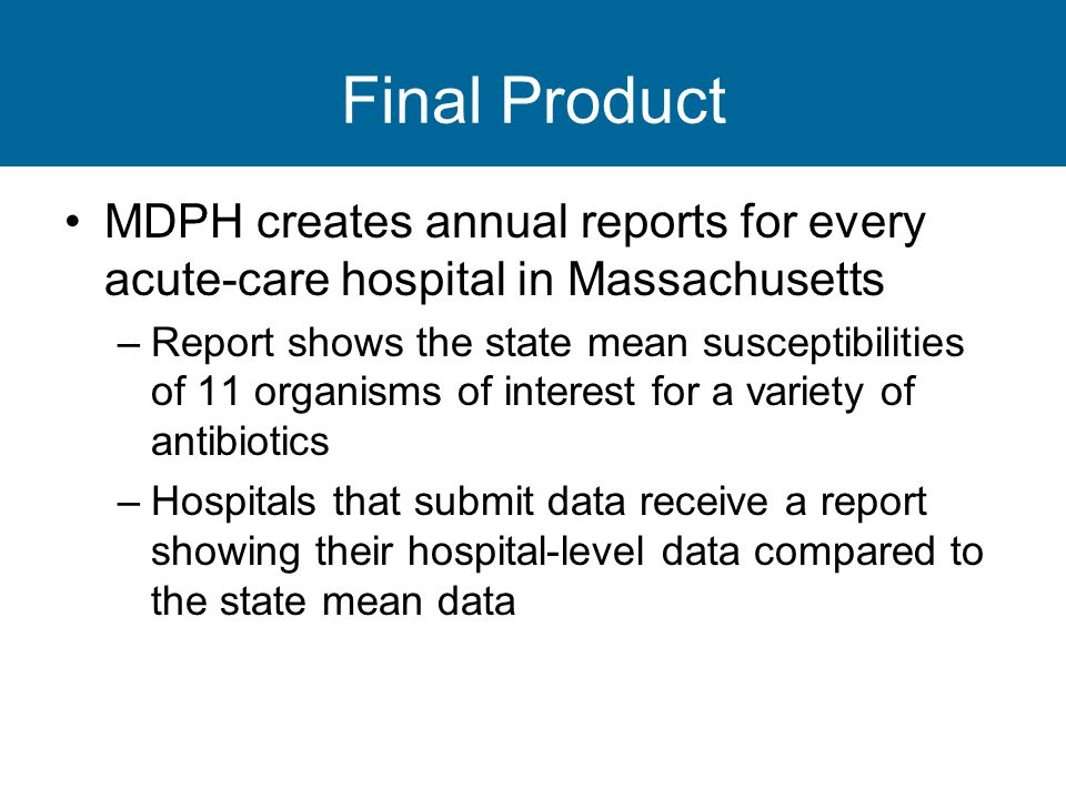 Final Product MDPH creates annual reports for every acute-care hospital in Massachusetts.