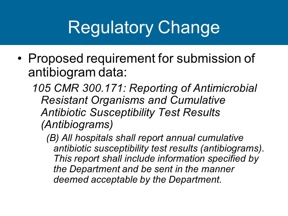 Regulatory Change Proposed requirement for submission of antibiogram data: