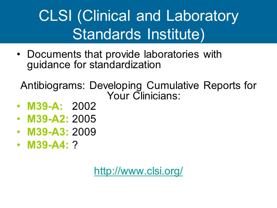 CLSI (Clinical and Laboratory Standards Institute)