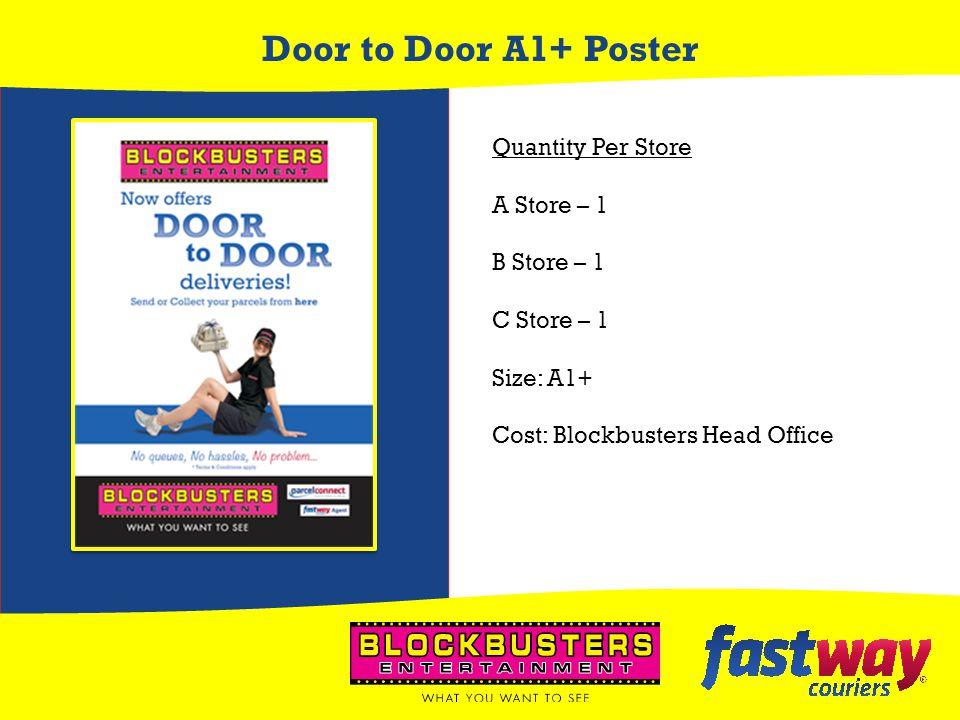 Door to Door A1+ Poster Quantity Per Store A Store – 1 B Store – 1