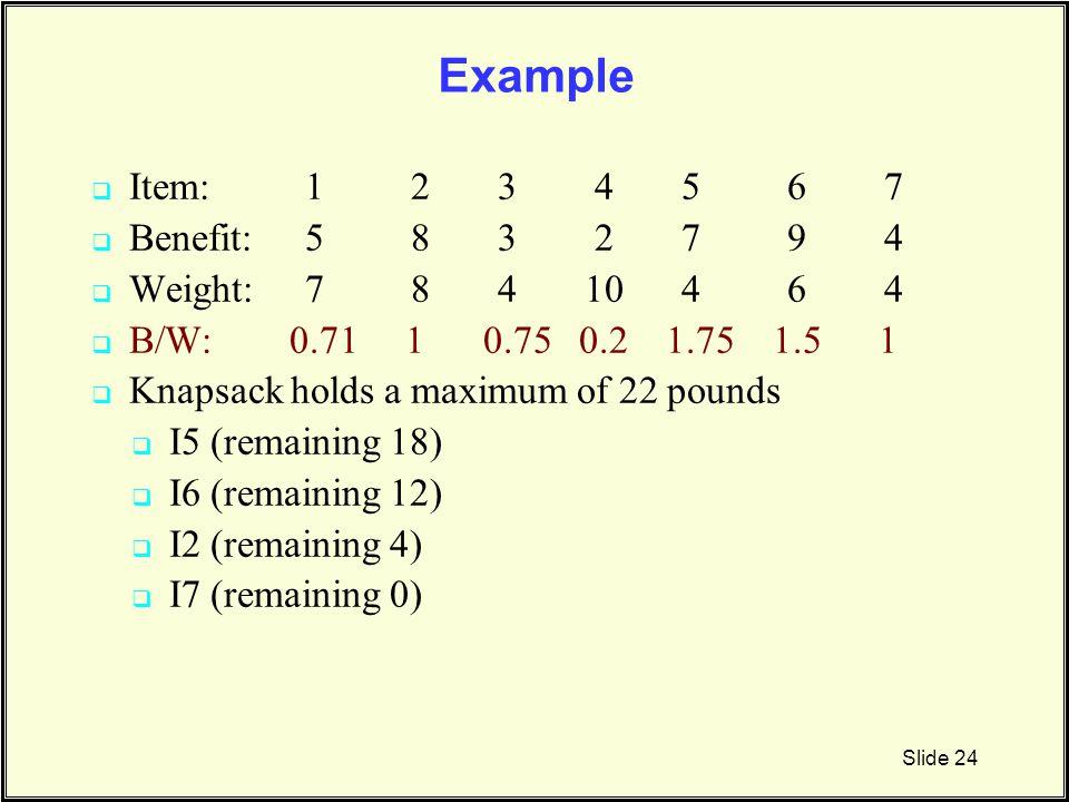 Example Item: 1 2 3 4 5 6 7 Benefit: 5 8 3 2 7 9 4