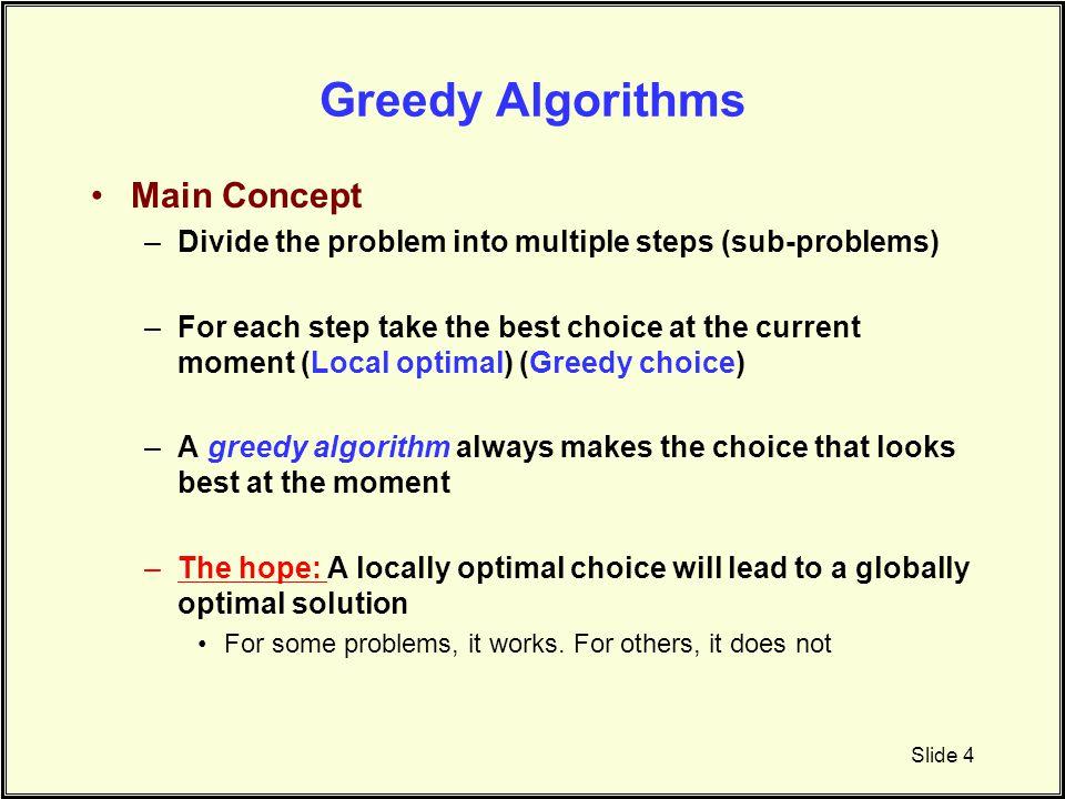 Greedy Algorithms Main Concept