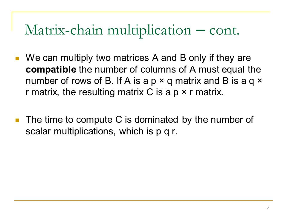 Matrix-chain multiplication – cont.