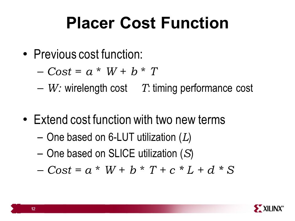 Placer Cost Function Previous cost function: