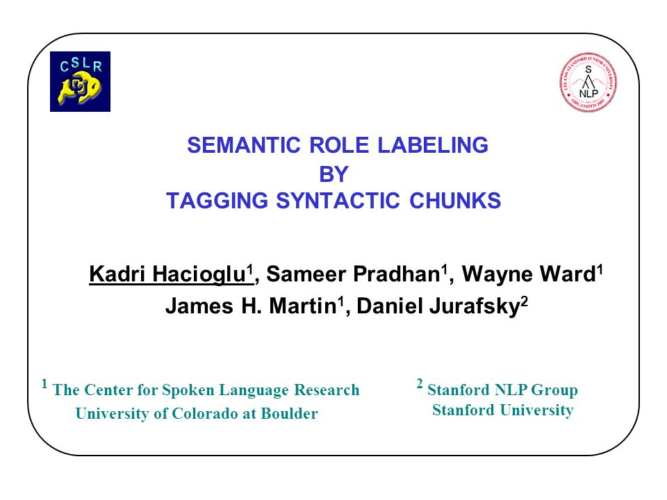 SEMANTIC ROLE LABELING BY TAGGING SYNTACTIC CHUNKS