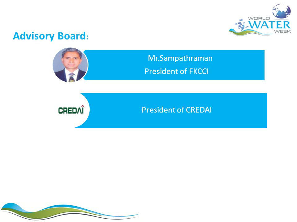 Advisory Board: Mr.Sampathraman President of FKCCI President of CREDAI