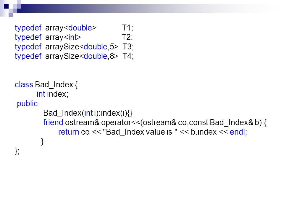 typedef array<double> T1;