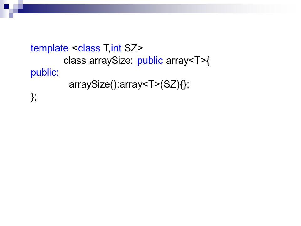 template <class T,int SZ>