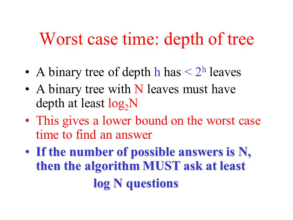 Worst case time: depth of tree