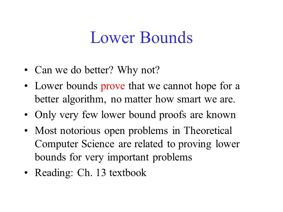 Lower Bounds Can we do better Why not