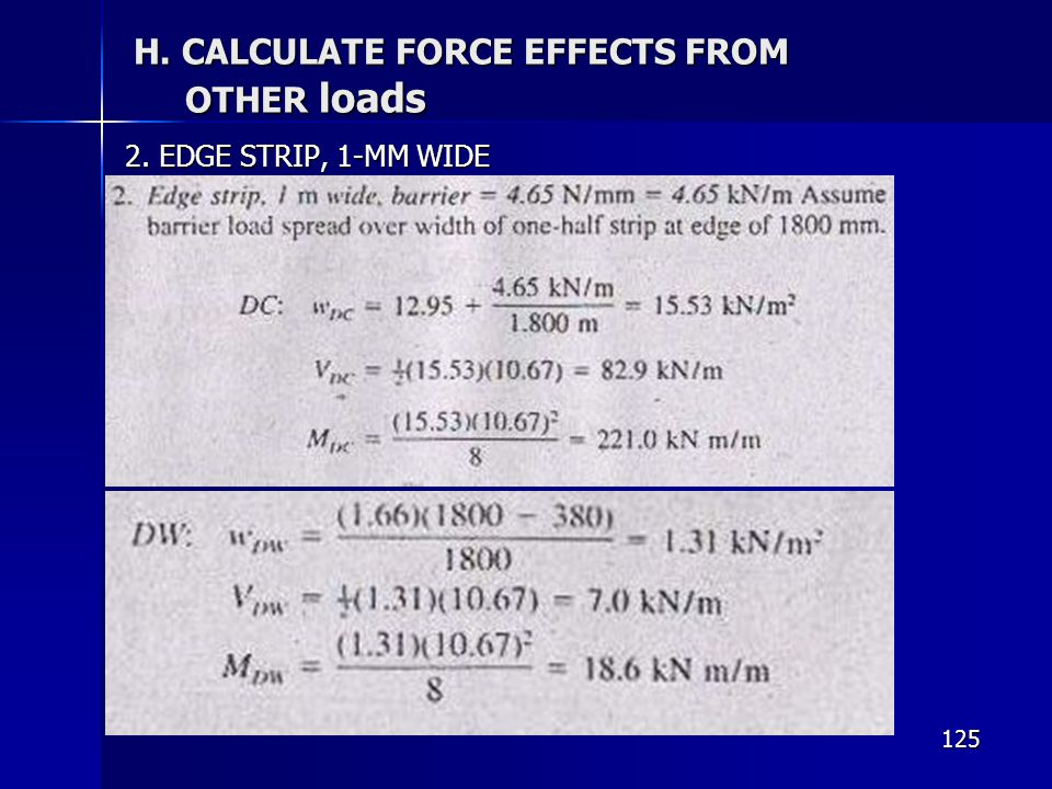 H. CALCULATE FORCE EFFECTS FROM OTHER loads