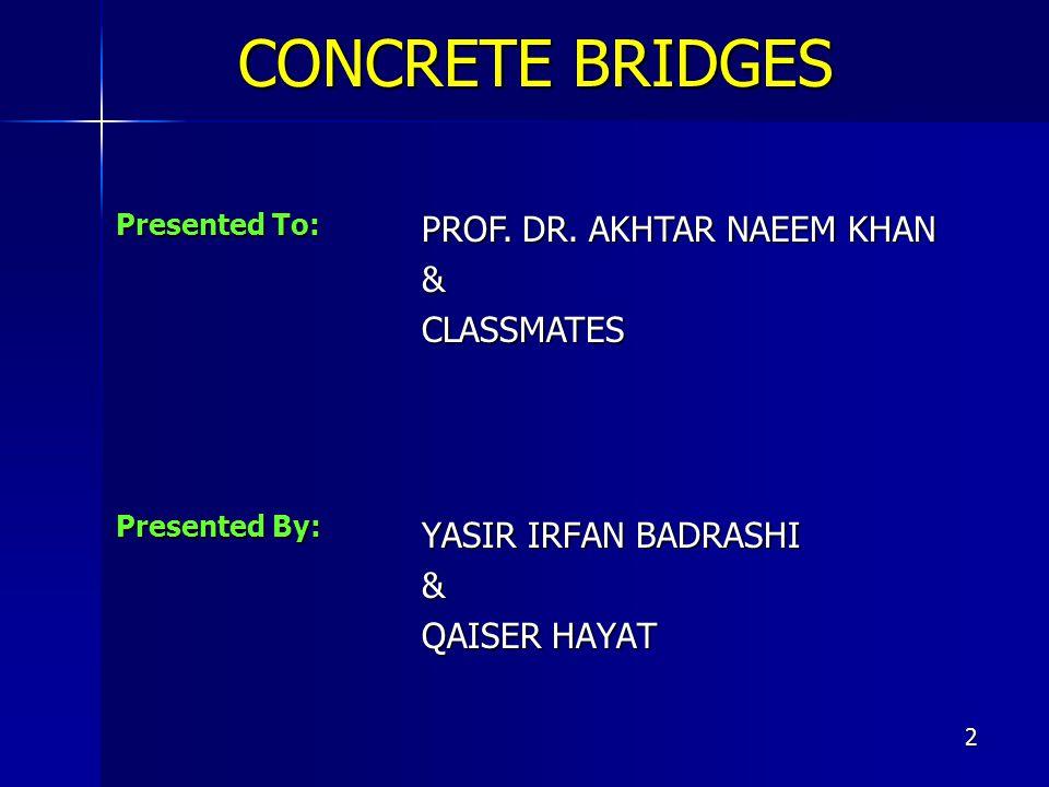 CONCRETE BRIDGES PROF. DR. AKHTAR NAEEM KHAN & CLASSMATES