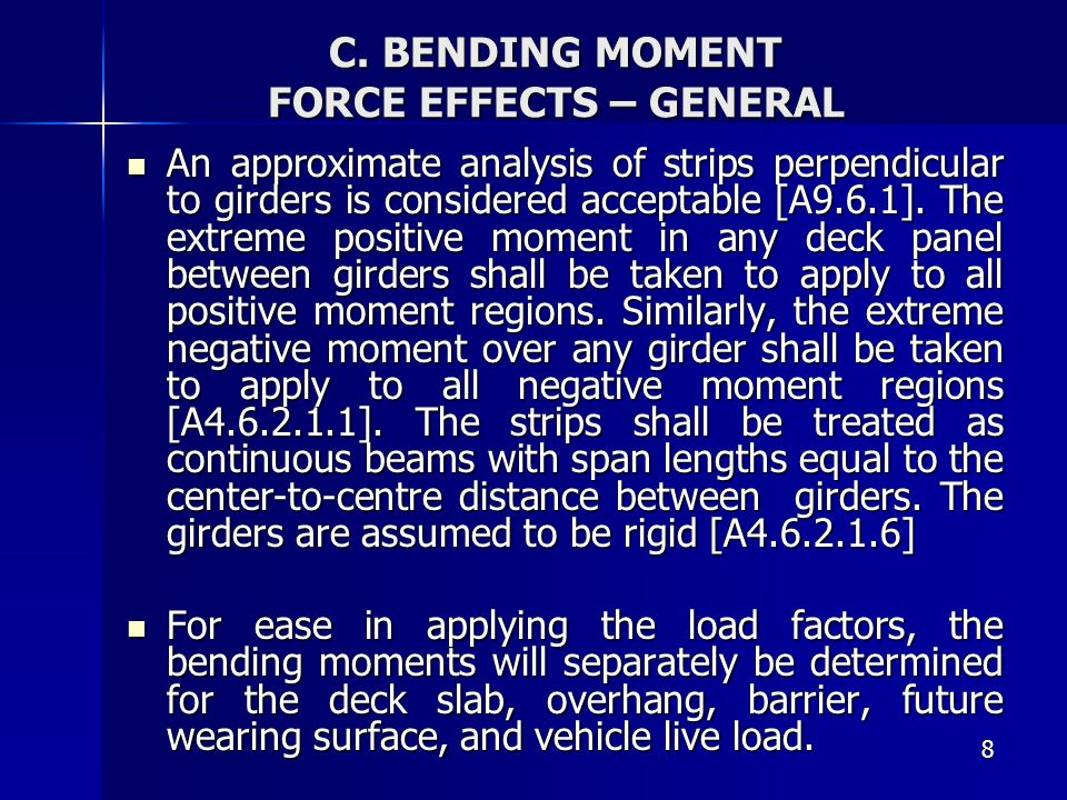 C. BENDING MOMENT FORCE EFFECTS – GENERAL
