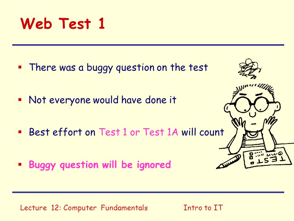 Web Test 1 There was a buggy question on the test