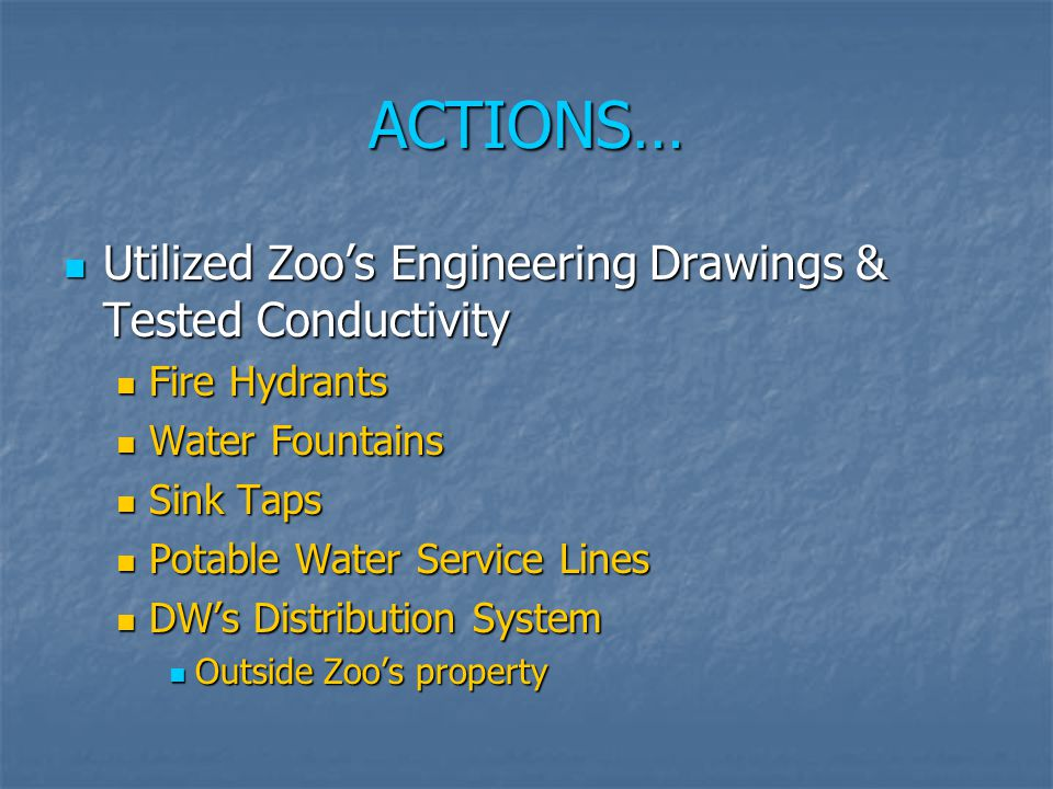 ACTIONS… Utilized Zoo's Engineering Drawings & Tested Conductivity