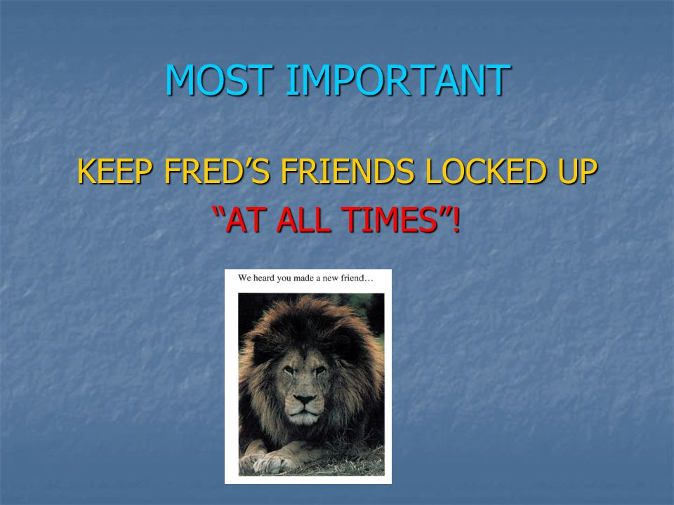 KEEP FRED'S FRIENDS LOCKED UP